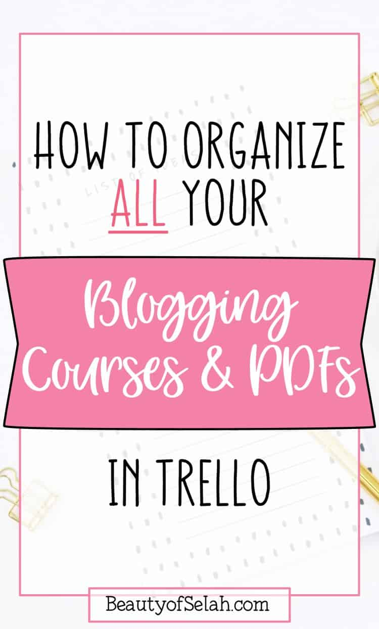 How to Organize All your Blogging Courses & PDFs in Trello