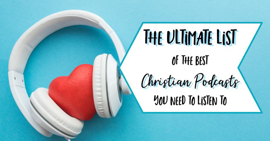 The Ultimate List of the BEST 50+ Christian Podcasts