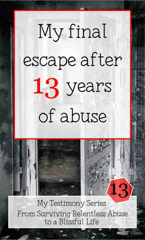 My final escape after 13 years of abuse