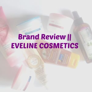 Brand Review || EVELINE COSMETICS