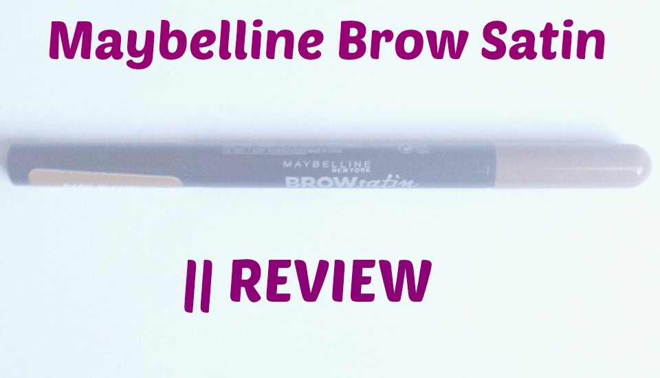 Maybelline Brow Satin Review