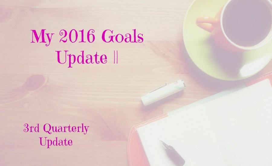 My 2016 Goals Update || 3rd Quarterly Update
