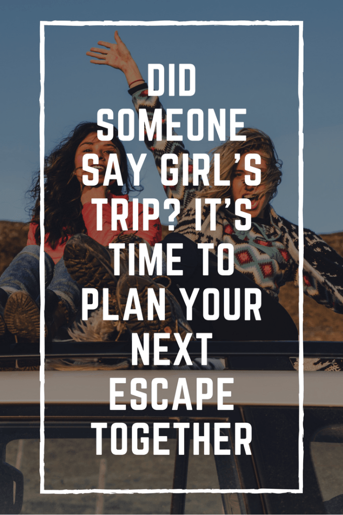 #girlstrip #girl #girlsnightout #girls #travel #vacation #girlsquad #girlgang #besties #bff