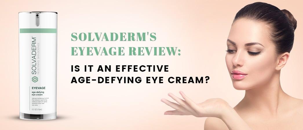 What Makes Eyevage Such An Effective Eye Cream?