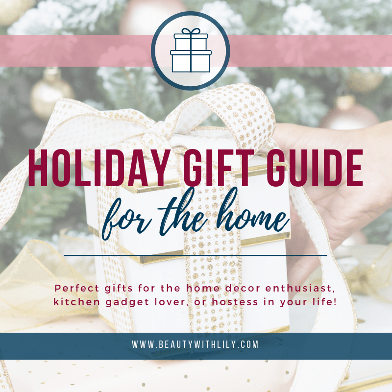 Gift Guide For The Home // Home Decor Gift Guide // Holiday Gift Guide // Kitchen Gadget Gift Guide // Gift Guide For Her | Beauty With Lily #giftguides #holidaygiftguide #giftsforher