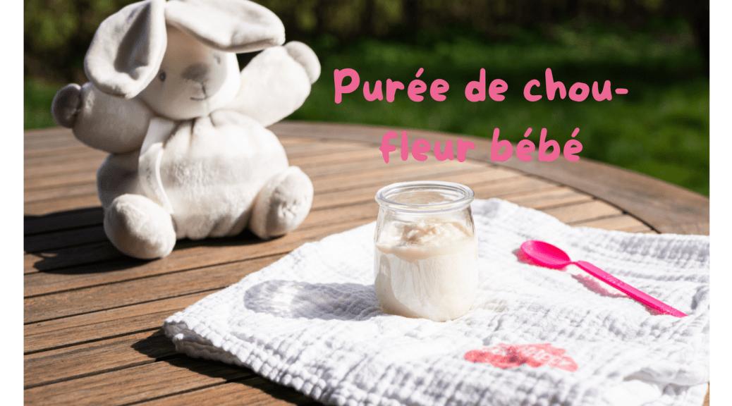 purée chou-fleur bébé