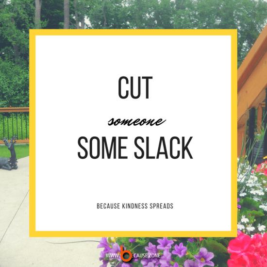 cut-someone-some-slack