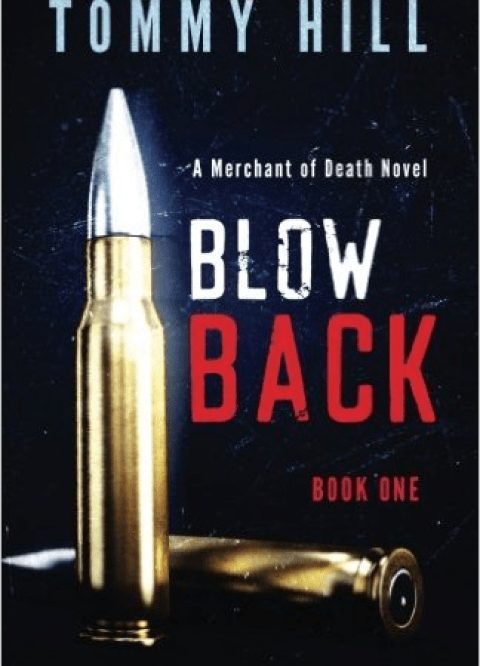 Blow Back: A Merchant of Death Novel - Book 1