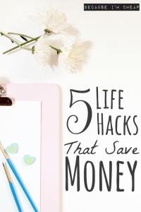5 Life Hacks That Save Money