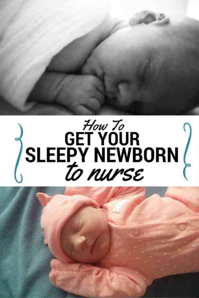 How To Get Your Sleepy Newborn to Nurse