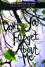 Review ~ (Don't You) Forget about me by Kate Karyus Quinn  #review #coyer