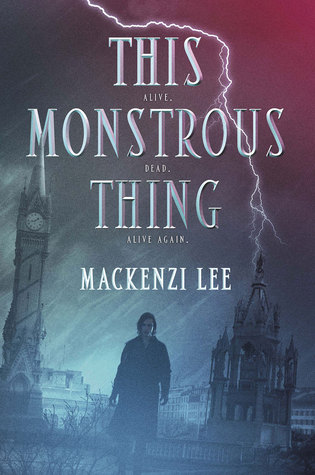 #Review ~  This Monstrous Thing by Mackenzi Lee