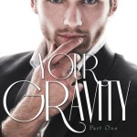 #Review ~ Your Gravity – Part One by L.G. Castillo