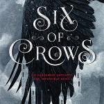 An Almost #Review ~ Six of Crows (Six of Crows #1) by Leigh Bardugo