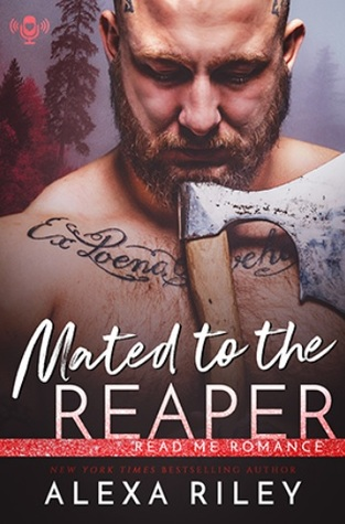Read Me Romance Last Week | Mated to the Reaper by Alexa Riley