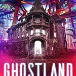 3.5 Stars #Review ~ Ghostland by Duncan Ralston