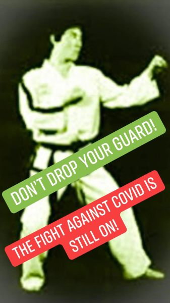 """""""Don't Drop Your Guard! The Fight Against Covid is Still On!"""" self-defence"""