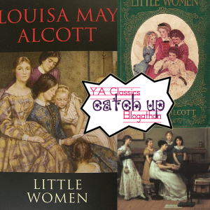 Little Women: YA Classics Catch Up Blogathon