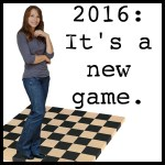 2016 is a whole new game. Play on!