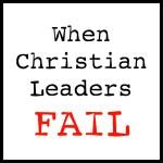 When Christian Leaders Fail