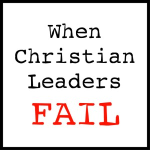 When Christian Leaders Fail