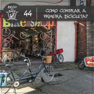Beco da Bike #44: Como comprar a primeira bicicleta? - Beco