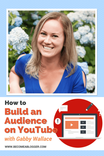 How to build an Audience on YouTube - with Gabby Wallace