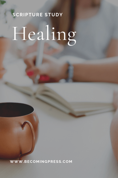 Scripture Study on Healing