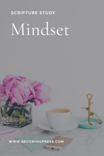 Scripture Study: Mindset