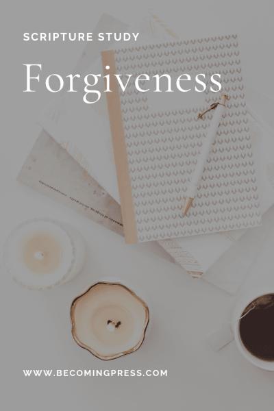 Scripture Study: Forgiveness