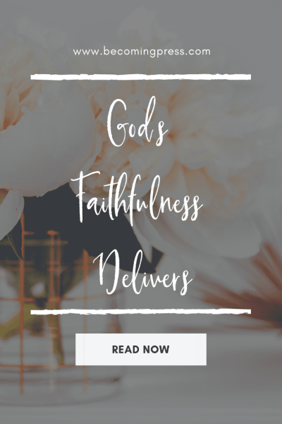 God's Faithfulness Delivers Devotional