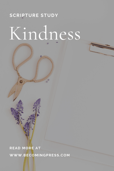 Scripture Study: Kindness
