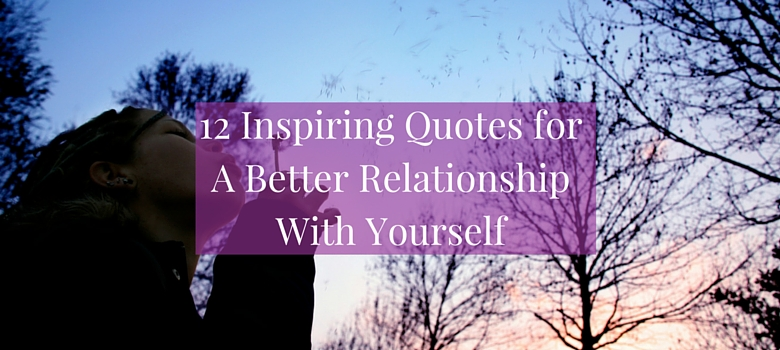 how to have a better relationship with yourself
