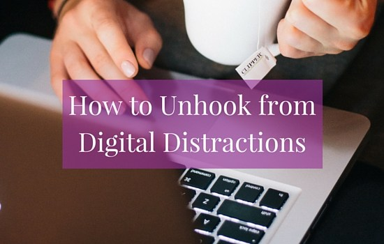 How to Unhook from Digital Distractions