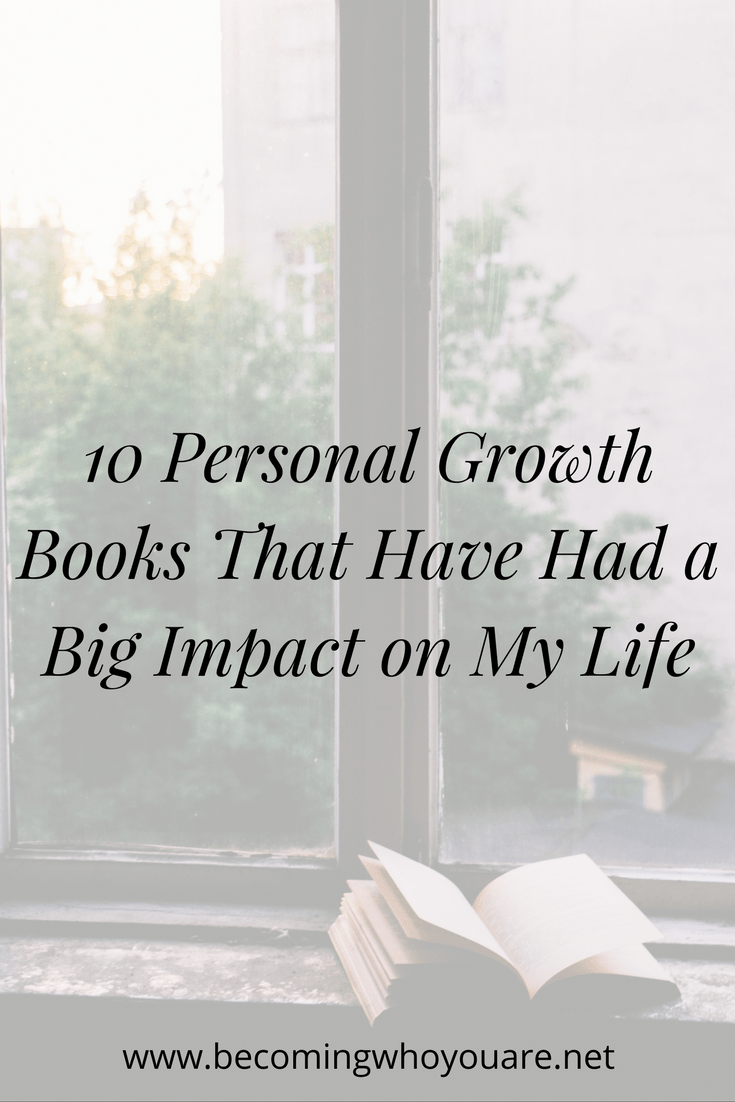 10 Personal Growth Books That Have Had A Big Impact On My Life