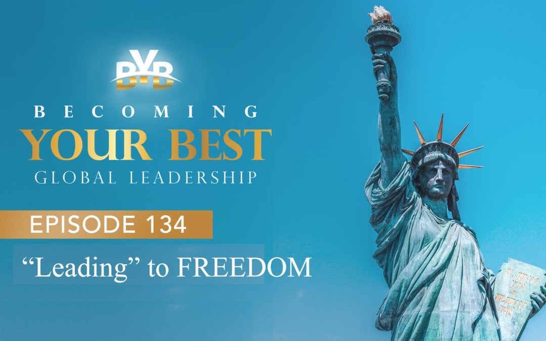 """Ep. 134 – """"Leading"""" to FREEDOM"""
