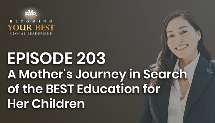 Episode 203 – A Mother's Journey Halfway Around the Globe in Search of the BEST Education for Her Children with Teru Clavel