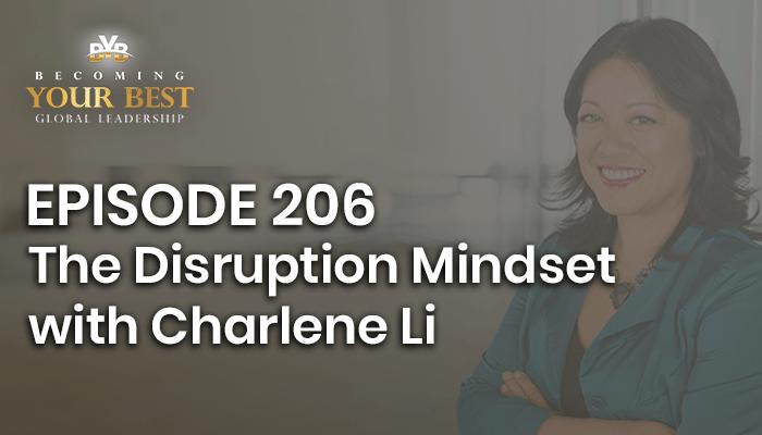 Episode 206 – Charlene Li – The Disruption Mindset