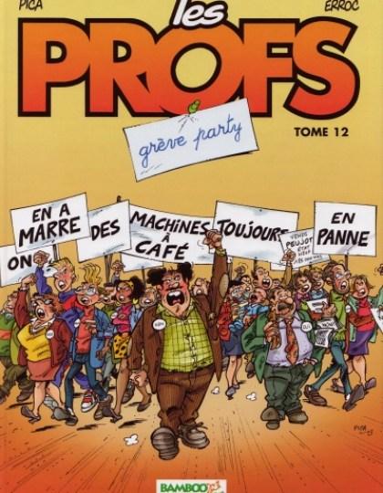 les profs tome 12 : Grêve Party