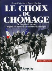 Le choix du chômage - De Pompidou à Macron, enquête sur les racines de la violence économique