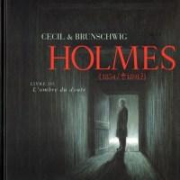 Holmes (1854/1891 ?) - Tome 3 - L'ombre du doute : Brunschwig & Cecil
