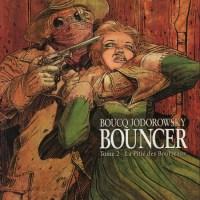 Bouncer – Tome 02 – La pitié des bourreaux : Alejandro Jodorowsky et François Boucq