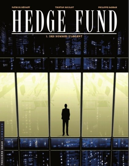 Hedge Fund- Tome 1