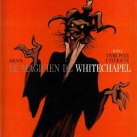 Le magicien de Whitechapel - Tome 2 - Vivre pour l'éternité : André Benn