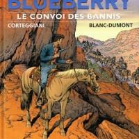 La jeunesse de Blueberry - Tome 21 - Le convoi des bannis : Corteggiani et Blanc-Dumont