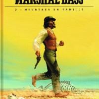 Marshal Bass - Tome 2 - Meurtres en famille : Darko Macan & Igor Kordey