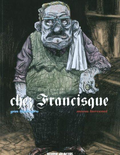 Chez Francisque - T01 et T02