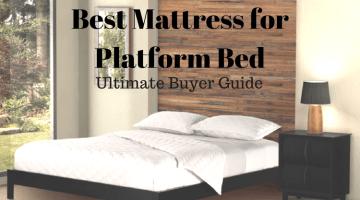 Best Mattress for Platform Bed: Ultimate Buyer Guide