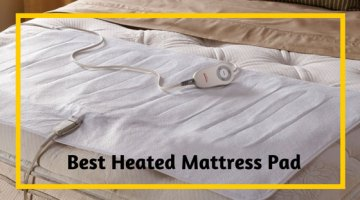 Best Heated Mattress Pad Reviews: The Expert Buyers Guide