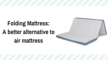 Folding Mattress: A better alternative to air mattress